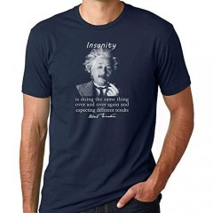 Indigo Legend Funny T Shirt Einstein Insanity is Doing The Same Thing Over…Expecting Different Results